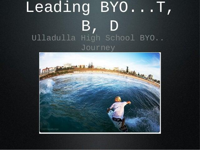 "Leading BYO...T, B, D Ulladulla High School BYO.. Journey ""Beyond the Swell"""
