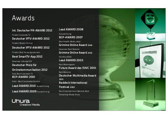 Awards Int. Deutscher PR-AWARD 2012  Lead AWARD 2008  Finalist Corporate TV  Auszeichnung  Deutscher IPTV-AWARD 2012 Final...