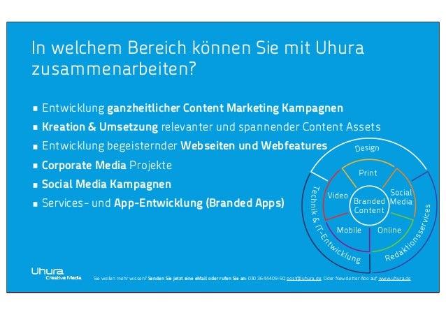 In welchem Bereich können Sie mit Uhura zusammenarbeiten? • Entwicklung ganzheitlicher Content Marketing Kampagnen • Kreat...