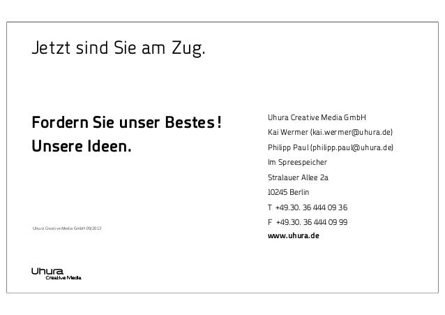 Jetzt sind Sie am Zug.  Fordern Sie unser Bestes! Unsere Ideen.  Uhura Creative Media GmbH Kai Wermer (kai.wermer@uhura.de...