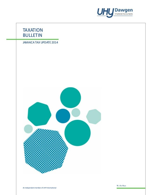 TAXATION BULLETIN JAMAICA TAX UPDATE 2014  An independent member of UHY International  We Do More