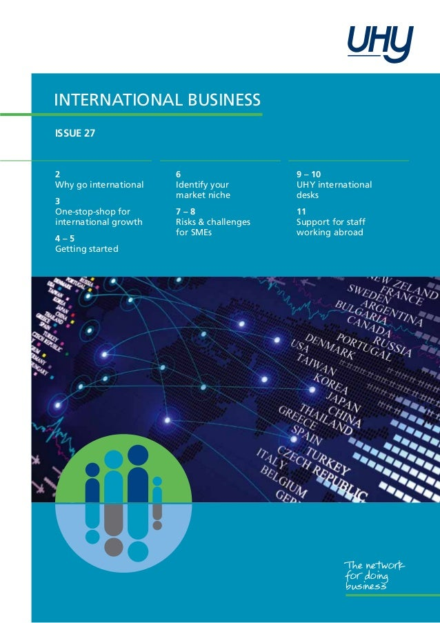International Business ISSUE 27  2 Why go international 3 One-stop-shop for international growth 4–5 Getting started  6 Id...