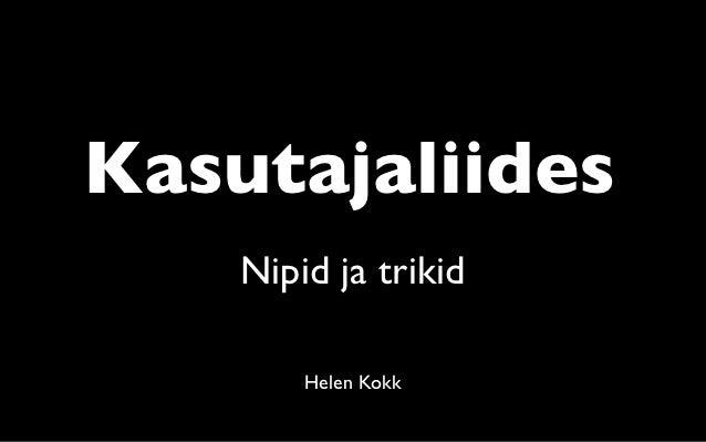 Kasutajaliides    Nipid ja trikid        Helen Kokk