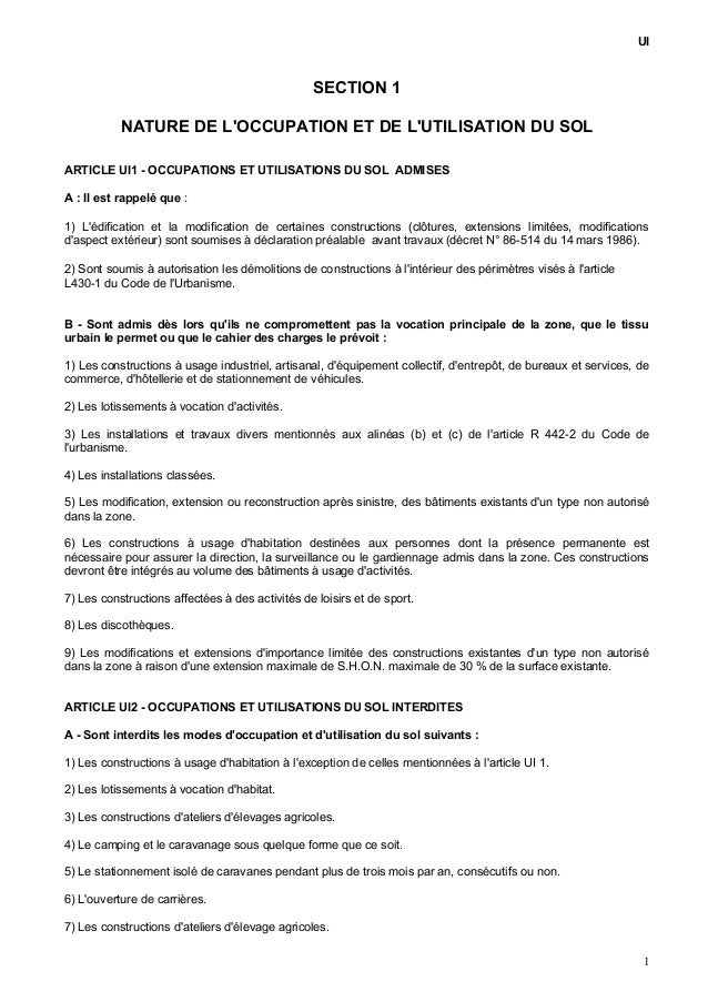 UI SECTION 1 NATURE DE L'OCCUPATION ET DE L'UTILISATION DU SOL ARTICLE UI1 - OCCUPATIONS ET UTILISATIONS DU SOL ADMISES A ...