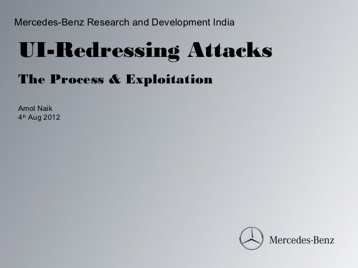 Mercedes-Benz Research and Development IndiaUI-Redressing AttacksThe Process & ExploitationAmol Naik4th Aug 2012