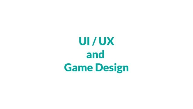 UI/UX and Game Design