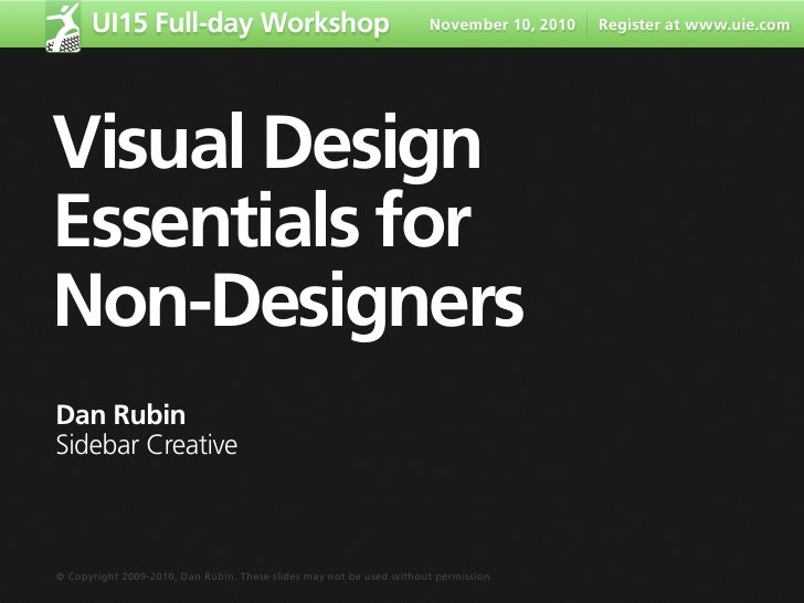 UI15 Full-day Workshop                                         November 10, 2010   Register at www.uie.com     Visual Desi...