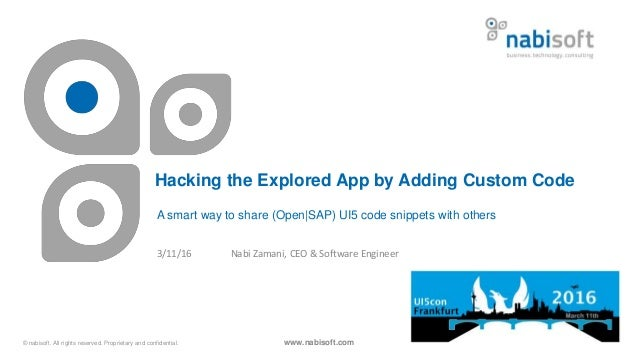 © nabisoft. All rights reserved. Proprietary and confidential. Hacking the Explored App by Adding Custom Code A smart way ...