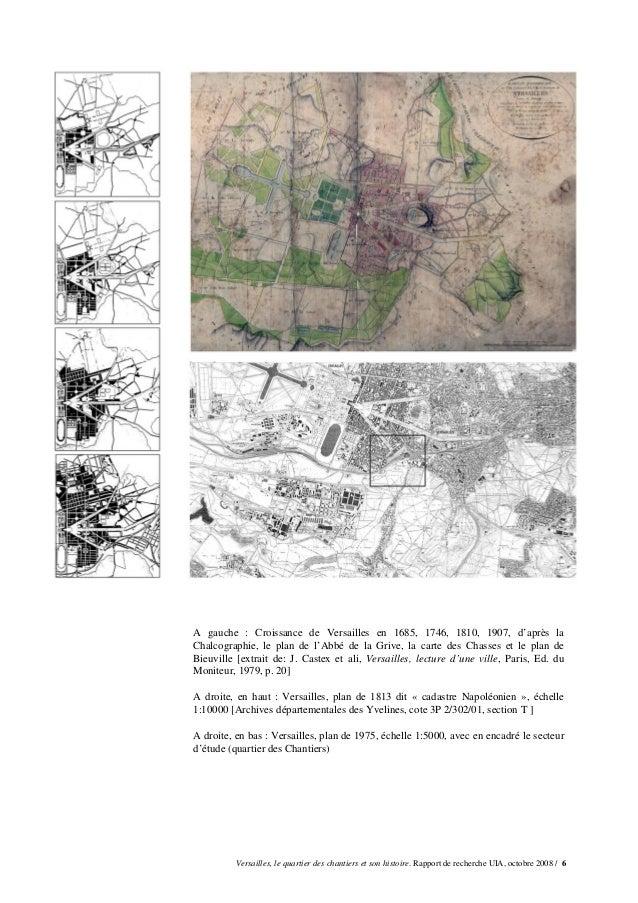 A gauche : Croissance de Versailles en 1685, 1746, 1810, 1907, d'après laChalcographie, le plan de l'Abbé de la Grive, la ...