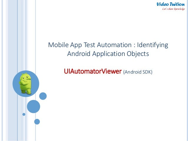 ui automator viewer android sdk identifying android application o. Black Bedroom Furniture Sets. Home Design Ideas