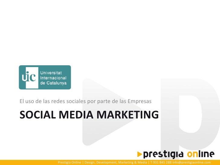 El uso de las redes sociales por parte de las Empresas  SOCIAL MEDIA MARKETING                  Prestigia Online | Design,...