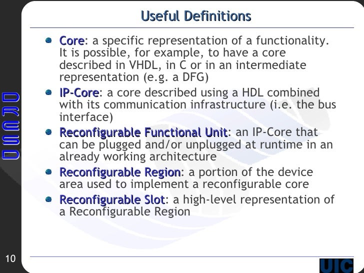 Useful Definitions <ul><li>Core : a specific representation of a functionality. It is possible, for example, to have a cor...