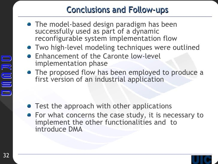 Conclusions and Follow-ups <ul><li>The model-based design paradigm has been successfully used as part of a dynamic reconfi...