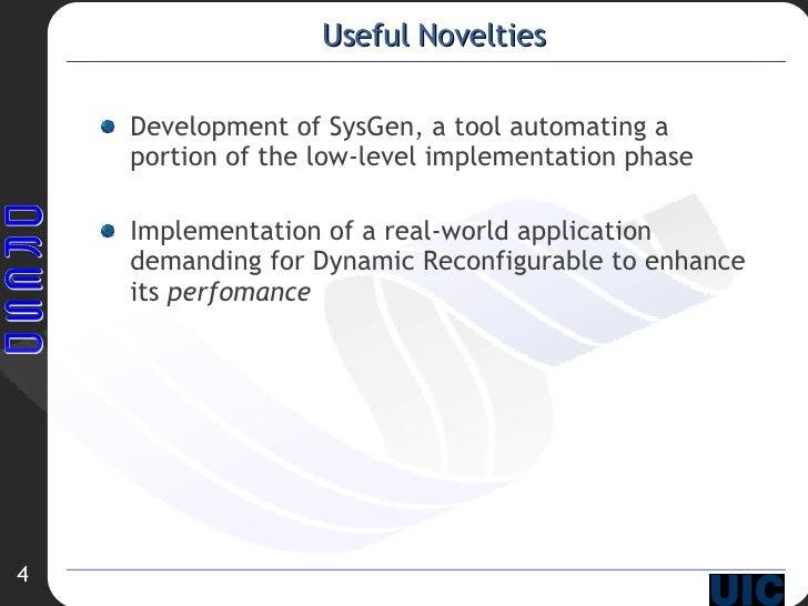 Useful Novelties <ul><li>Development of SysGen, a tool automating a portion of the low-level implementation phase </li></u...