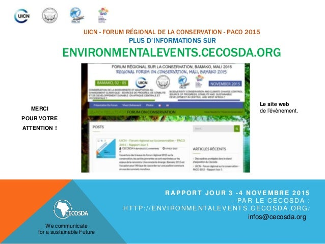 UICN - FORUM RÉGIONAL DE LA CONSERVATION - PACO 2015 PLUS D'INFORMATIONS SUR ENVIRONMENTALEVENTS.CECOSDA.ORG We communicat...