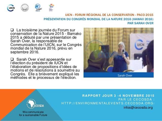UICN - FORUM RÉGIONAL DE LA CONSERVATION - PACO 2015 PRÉSENTATION DU CONGRÈS MONDIAL DE LA NATURE 2016 (HAWAII 2016) PAR S...