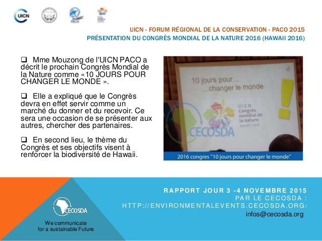 UICN - FORUM RÉGIONAL DE LA CONSERVATION - PACO 2015 PRÉSENTATION DU CONGRÈS MONDIAL DE LA NATURE 2016 (HAWAII 2016)  Mme...