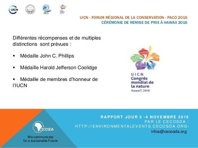 UICN - FORUM RÉGIONAL DE LA CONSERVATION - PACO 2015 CÉRÉMONIE DE REMISE DE PRIX À HAWAII 2016 Différentes récompenses et ...
