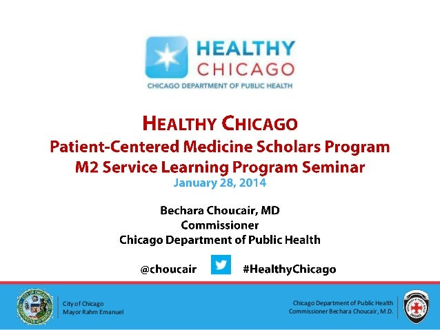 City of Chicago Mayor Rahm Emanuel  Chicago Department of Public Health Commissioner Bechara Choucair, M.D.
