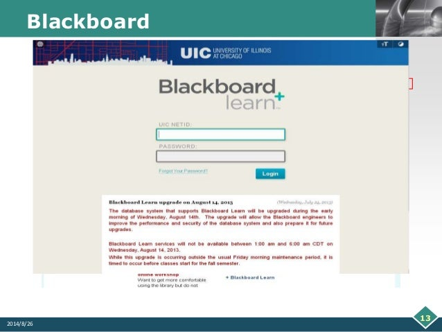 uic blackboard Archived announcements go here --22apr2018 attention: the ui-integrate/banner system (banner forms and web self-service) and related applications that use banner data (hr front end, pcard, adastra, nessie, etc) will be unavailable on april 22, 2018 from 6:00 am to 3:00 pm.