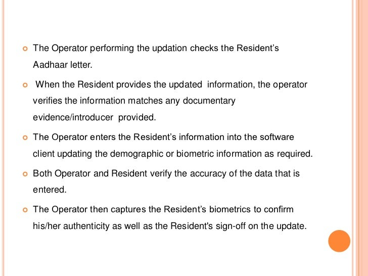 """   The Operator performing the updation checks the Resident""""s    Aadhaar letter.   When the Resident provides the update..."""