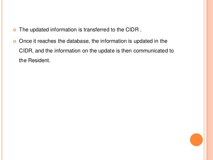   The updated information is transferred to the CIDR .   Once it reaches the database, the information is updated in th...