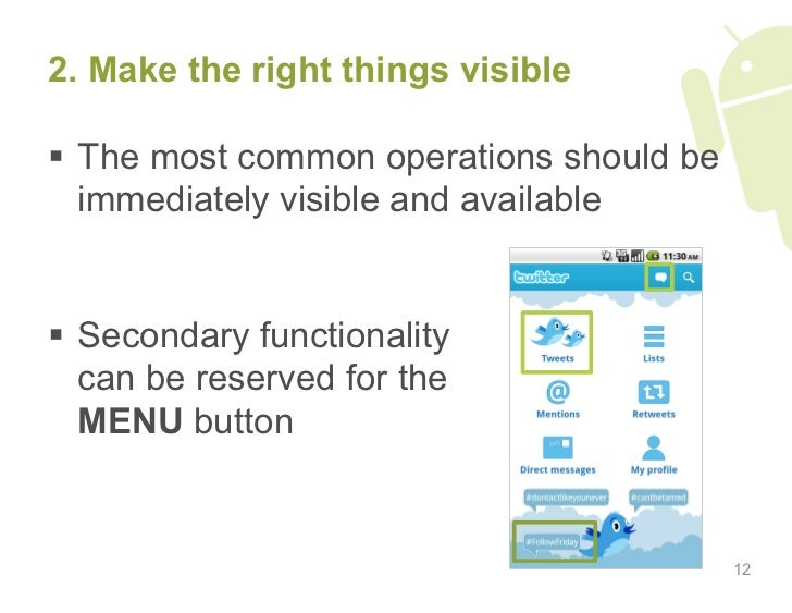2. Make the right things visible    The most common operations should be    immediately visible and available     Second...