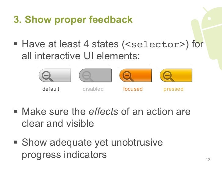 3. Show proper feedback   Have at least 4 states (<selector>) for    all interactive UI elements:         default   disa...