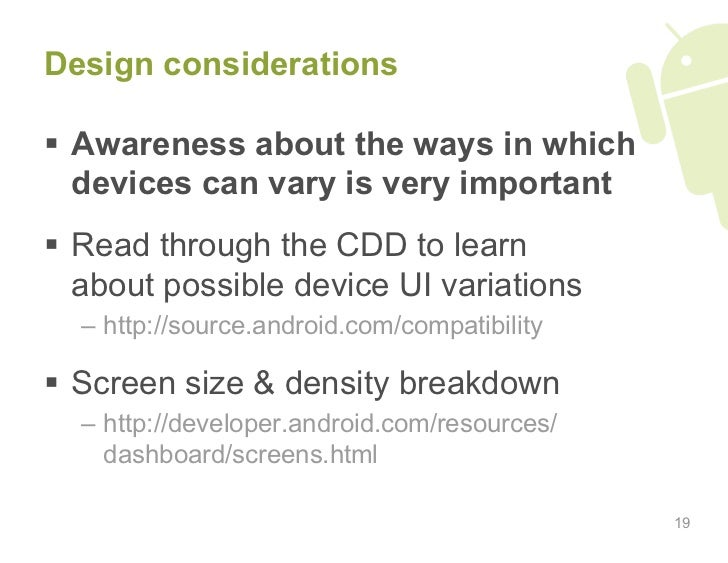 Design considerations    Awareness about the ways in which    devices can vary is very important   Read through the CDD ...