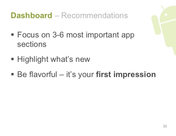 Dashboard – Recommendations    Focus on 3-6 most important app    sections   Highlight what's new   Be flavorful – it's...