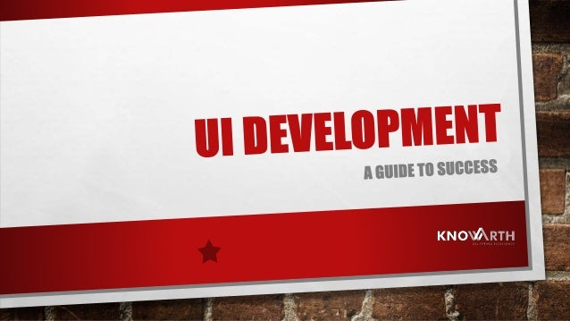 UI DEVELOPMENT •Whether, its 24 seconds or 24 hours, most people spend at least a portion of their days using websites and...