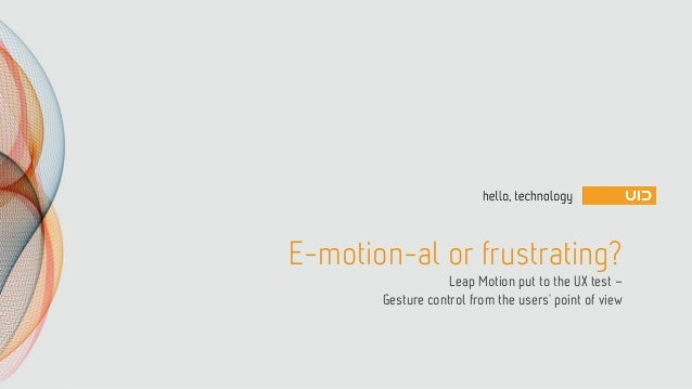 E-motion-al or frustrating? Leap Motion put to the UX test – Gesture control from the users' point of view