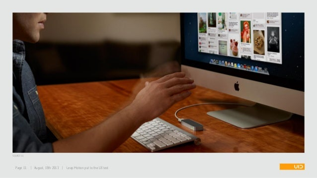 SOURCE 6)   August, 19th 2013   Leap Motion put to the UX testPage 11