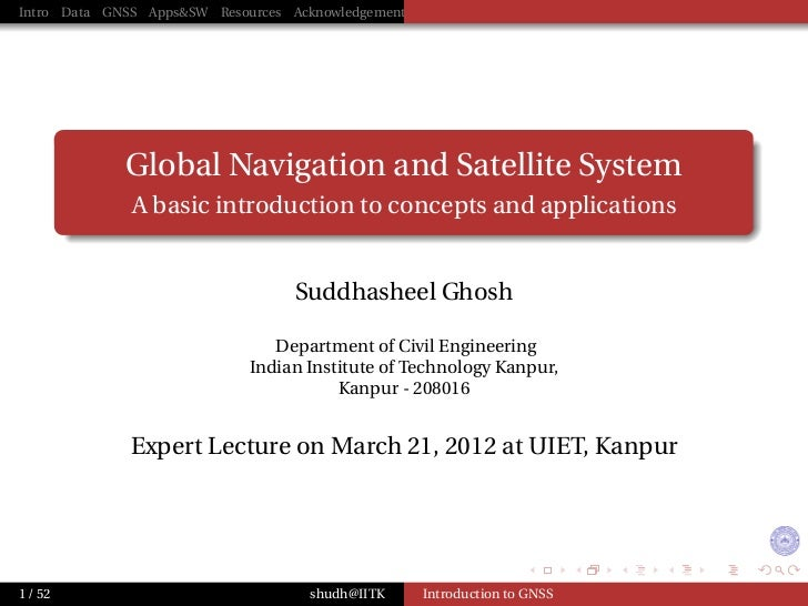 Intro Data GNSS Apps&SW Resources Acknowledgements             Global Navigation and Satellite System              A basic...