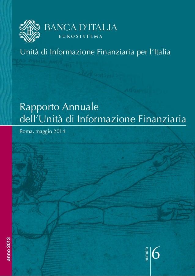 Rapporto Annuale dell'Unità di Informazione Finanziaria Roma, maggio 2014 numero 6 anno2013 Unità di Informazione Finanzia...