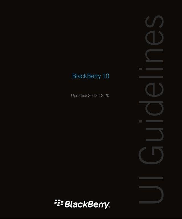 UI GuidelinesBlackBerry 10Updated: 2012-12-20