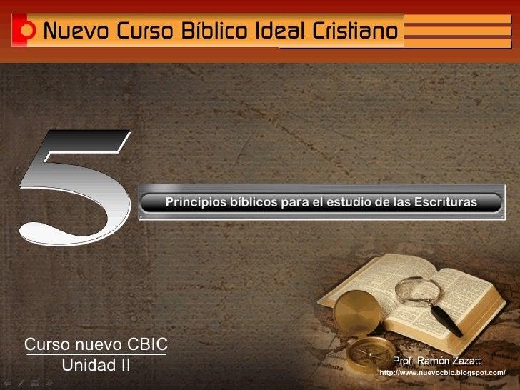 http://www.nuevocbic.blogspot.com/ Curso nuevo CBIC   Unidad II