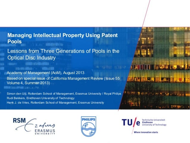 Managing Intellectual Property Using Patent Pools Lessons from Three Generations of Pools in the Optical Disc Industry Aca...