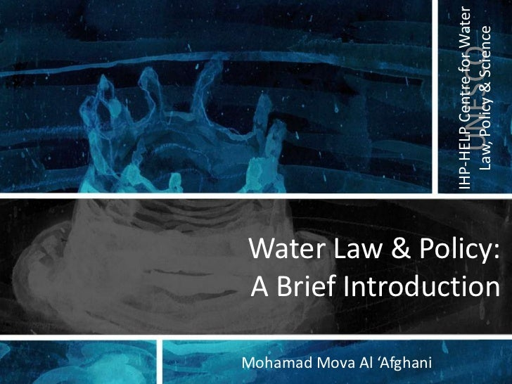 Water Law & Policy: A Brief Introduction<br />Mohamad Mova Al 'Afghani<br />
