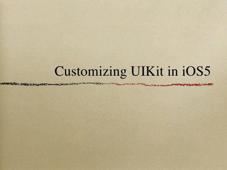 Customizing UIKit in iOS5