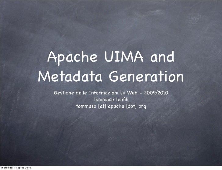 Apache UIMA and                            Metadata Generation                              Gestione delle Informazioni su...
