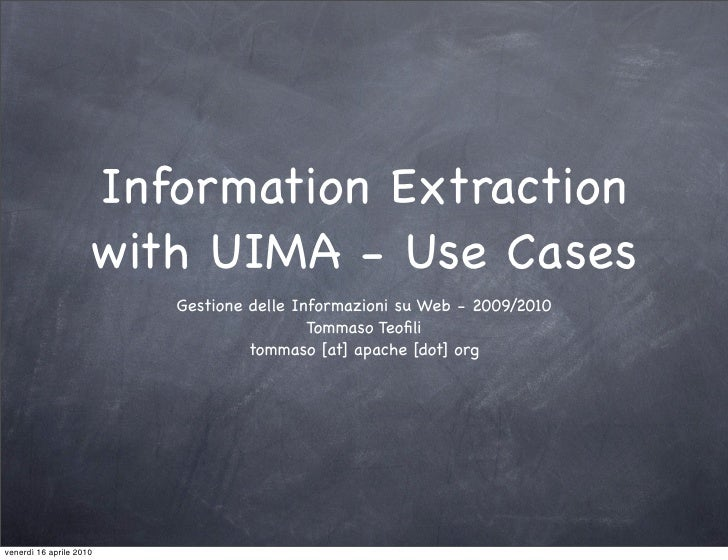 Information Extraction                      with UIMA - Use Cases                          Gestione delle Informazioni su ...