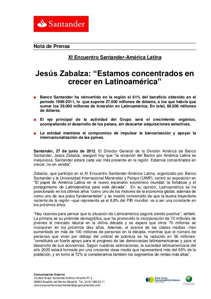 """Nota de Prensa                         XI Encuentro Santander-América Latina Jesús Zabalza: """"Estamos concentrados en      ..."""