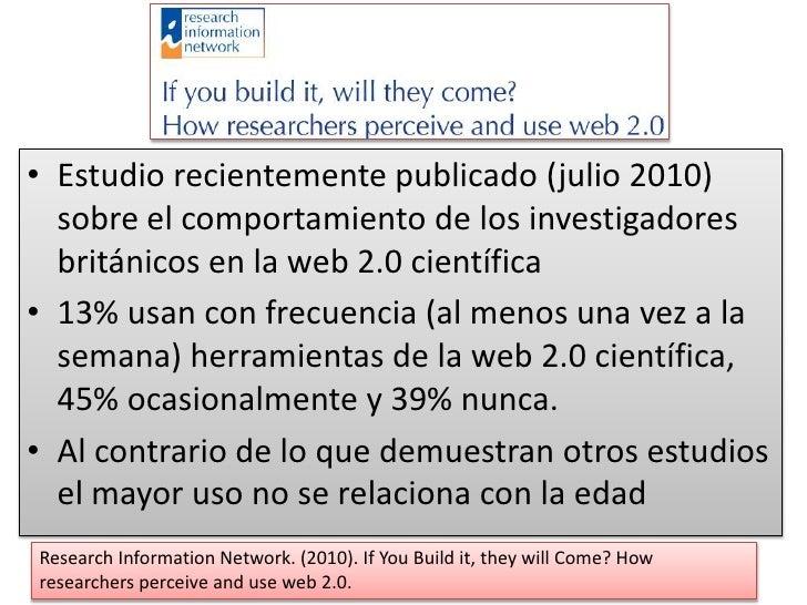 Estudio recientemente publicado (julio 2010) sobre el comportamiento de los investigadores británicos en la web 2.0 cientí...