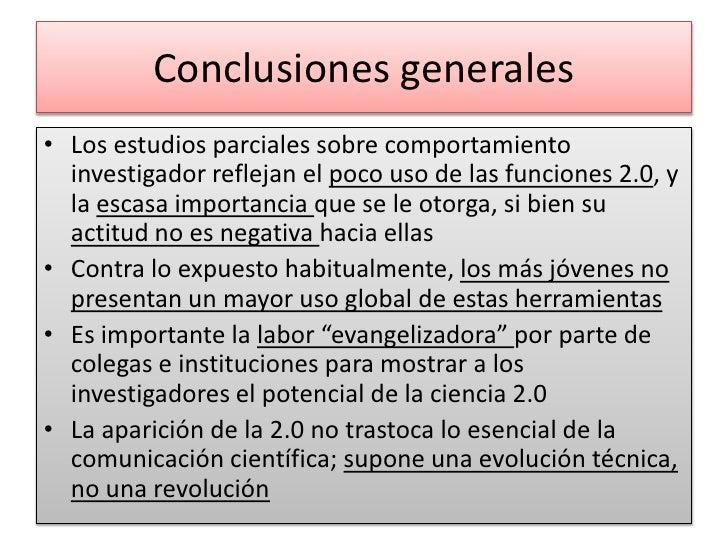 Conclusiones generales<br />Los estudios parciales sobre comportamiento investigador reflejan el poco uso de las funciones...