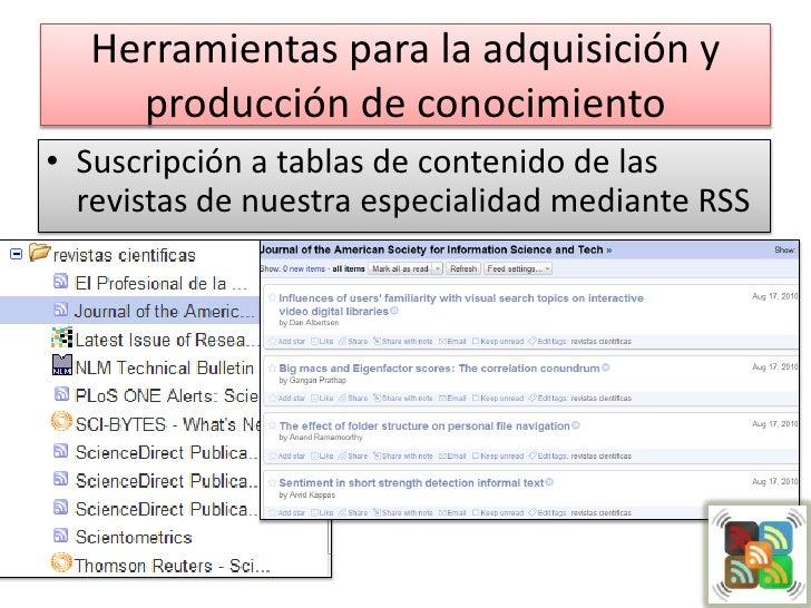 Herramientas para la adquisición y producción de conocimiento <br />Suscripción a tablas de contenido de las revistas de n...