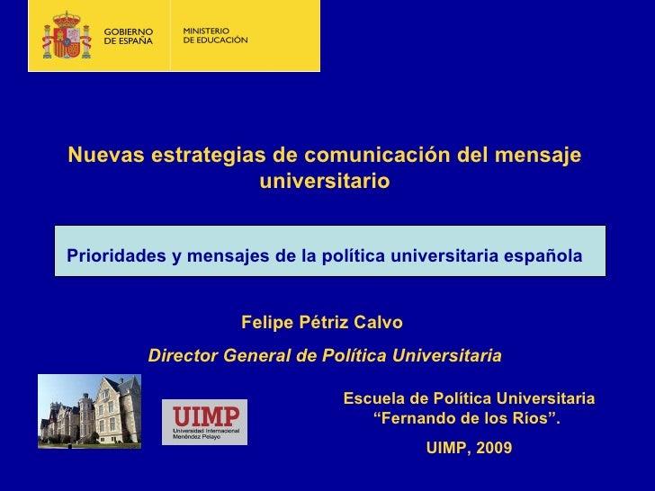Nuevas estrategias de comunicación del mensaje universitario Prioridades y mensajes de la política universitaria española ...