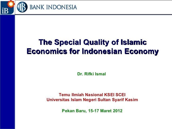 1       The Special Quality of Islamic    Economics for Indonesian Economy                       Dr. Rifki Ismal          ...
