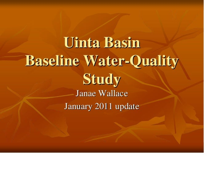 Uinta BasinBaseline Water-Quality         Study        Janae Wallace     January 2011 update
