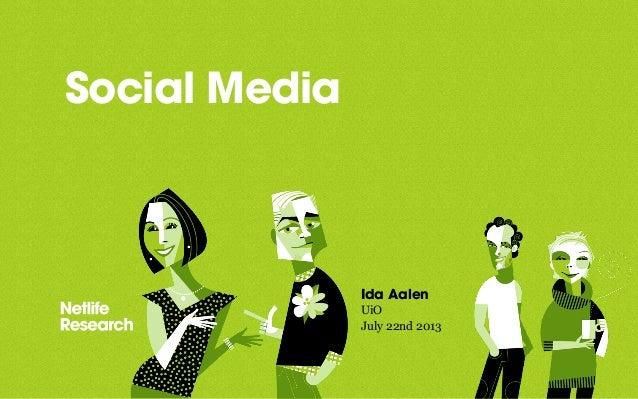 Social Media Ida Aalen UiO • July 22nd 2013